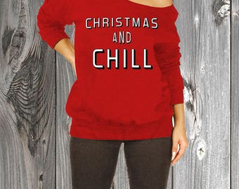 Christmas and Chill Slouchy Sweater  - Netflix and Chill Christmas Sweater Merry Christmas Sweatshirt Ugly Christmas Sweater Santa RO328