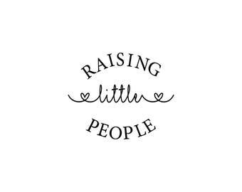 Raising Little People, mom svg, mom digital file, mom life svg file, family svg, mom cricut file, mom t-shirt svg, mom shirt svg,