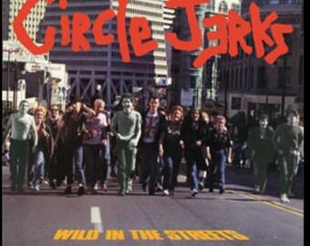 Circle Jerks - Wild In The Streets - Vinyl Record (200 Gram Black)