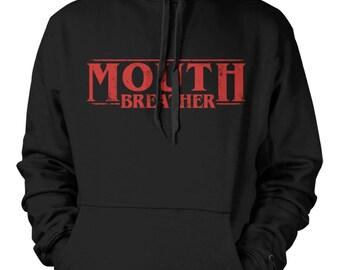 Unisex Hoodie - Mouth Breather - Webseries - Stranger Things - Netflix - Popular - Horror - web TV series - web TV show - SiFi - Drama