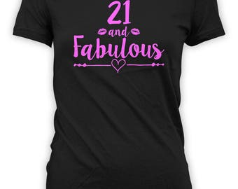 21st Birthday T Shirt For Her Bday Present For Women Birthday Gift Ideas B Day TShirt Custom Age B-Day 21 And Fabulous Ladies Tee - BG529