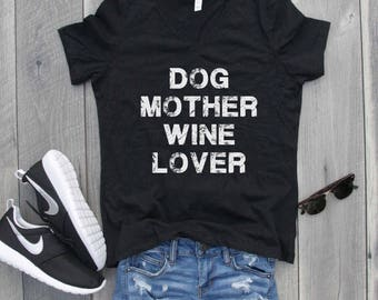 Dog Mother Wine Lover Relaxed Jersey V-Neck T-Shirt, Funny Shirt, Workout shirt, Dog shirt, Dog Mom