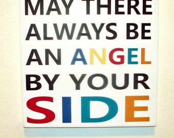 May There Always Be An Angel By Your Side, Angel Decor, Angel Sign