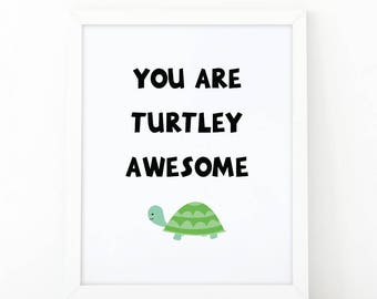 you are turtley awesome, inspirational quote, nursery wall art, Nursery printable, digital print, children poster, turtle printable, nursery