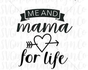 Me And Mama For Life SVG Baby Toddler Boy SVG Cut File for Cricut and Silhouette