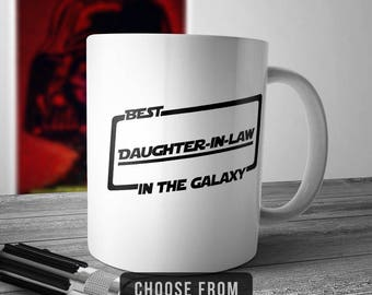 Best Daughter-In-Law In The Galaxy, Daughter-In-Law Mug, Daughter-In-Law Coffee Cup, Gift for Daughter-In-Law, Funny Mug Gift