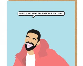 I Can Start From The Bottom If You Want Drake Love Greeting Card