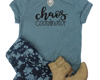 Chaos Coordinator Shirt / Teacher Shirt / Mom Shirt / Womens T-Shirt