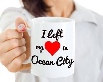 Ocean City Maryland Mug - Ocean City Souvenir Gift - I Left My Heart in Ocean City - For the Spring Breaker or Summer Traveler