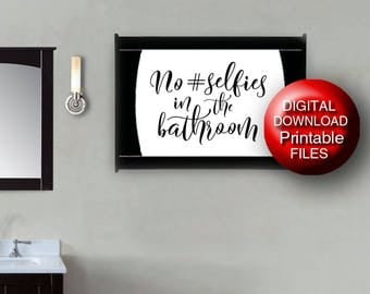 Printable No Selfies in the Bathroom Sign Black and White Typography Print A4 5x7 8x10 11x14 16x20