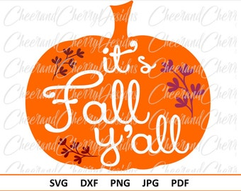 Thanksgiving SVG file Fall SVG Its Fall yall Svg Halloween svg Thanksgiving SVG Fall Clipart Fall cut file Pumpkin Svg Dxf Silhouette Cricut