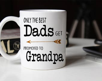 Only the best dads get promoted to grandpa, grandpa gift, Pregnancy Reveal, Baby announcement, Grandpa mug Only the best dads, Grandfather