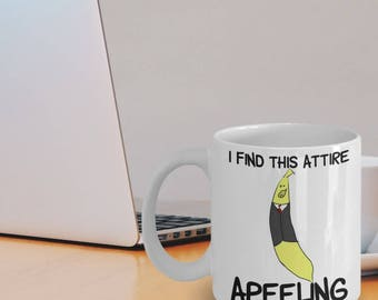 Banana Gifts - Pun Mug - Banana Puns - Funny Banana Mug - I Find This Attire Apeeling - Banana Coffee Mug