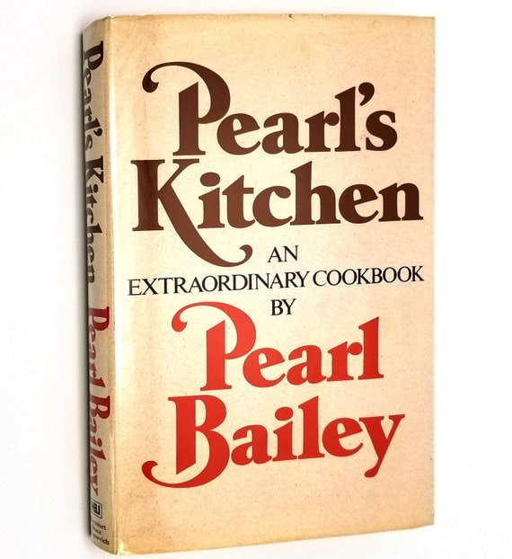 Pearl's Kitchen: An Extraordinary Cookbook by Pearl Bailey 1973 1st Edition Hardcover HC w/ Dust Jacket Autobiography Entertainment Cooking