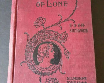Lost Lady of Lone , 1899 ,  E.D.E.N. Southworth , Turn of the Century Book