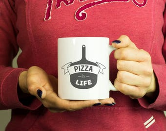 Pizza is life Mug, Coffee Mug Funny Inspirational Love Quote Coffee Cup D366