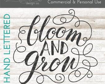 SVG Designs - Spring Svg Files - Bloom and Grow Svg File - Gardener Svg File - Svg for Wood Signs - Handlettered Svg Files - Spring Dxf File