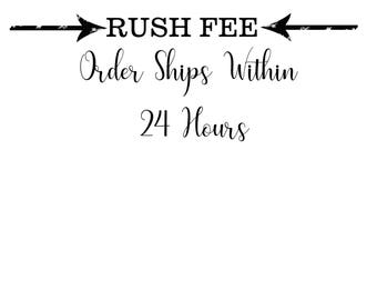 Rush Fee- Order Ships Within 24 Hours