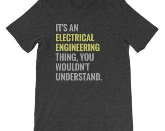 It's An Electrical Engineering Thing You Wouldn't Understand Engineer Gift Idea Short-Sleeve Unisex T-Shirt