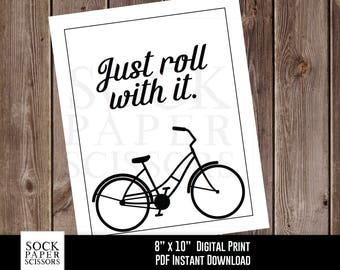 Bicycle Wall Art Printable Print, Bicycle Art Print Typography Printable, Just roll with it, Bike Wall Art PDF Digital Download, Sku-RHO127