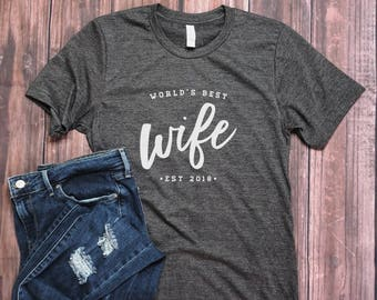 World's Best Wife Shirt - Wife Gift - Gift from Husband - Womens Shirt - Valentine's Gift for Her - Newlywed Shirt - Honeymoon Shirt - Wifey