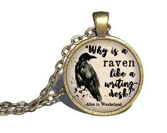 Why is a raven like a writing desk? Alice in Wonderland Necklace, Lewis Carroll Quote Pendant, Alice's Adventures in Wonderland Jewelry