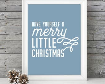 Have Yourself a Merry Little Christmas- BLUE- 11x14 Christmas Holiday Home Decor Poster- Christmas Decoration- PRINT ONLY