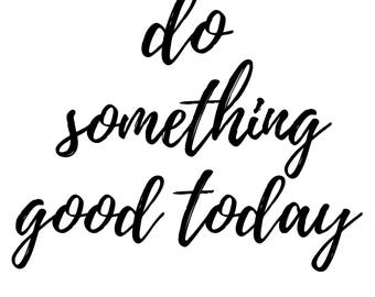Do Something Good Today Poster