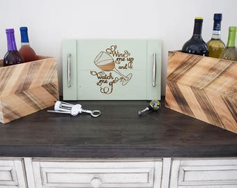 Engraved Serving Tray - Wine Me Up and Watch Me Go   Home Decor   Housewarming Gift   Glass   Rustic   Drink   Butler   Engagement Present
