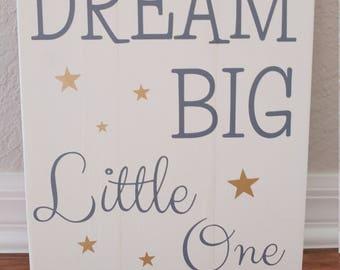 Nursery Room Sign, Baby Room sign, Nursery Room Decor, Wood Sign, Dream Big Little One, Baby Shower Gift, Nursery Room Wall Art