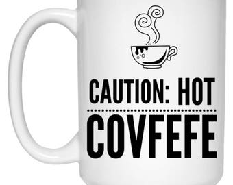 Caution Hot Covfefe - Funny Tweet Coffee Mug
