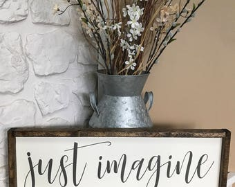 Just Imagine. Wood Sign. Wood Framed Sign. Wood Frame. Rustic. Farmhouse. Wall Decor. Home Decor.