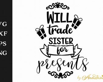 Will trade sister for presents SVG Decal