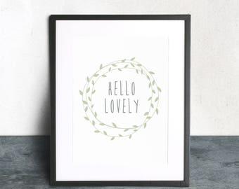 Hello Lovely Print, Instant Download, Instant Art, Printable Art, Nursery Print, Nursery Decor, KIds Decor, Nursery Decor, Quote Art