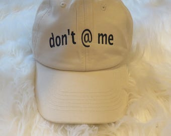 Don't @ me dad hat