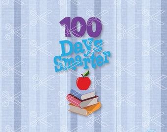 100 Days of School SVG, PNG, DXF, Eps Cutting Files, 100 Days Smarter Svg, School Svg, back to school svg, 100 days svg, teacher gift svg