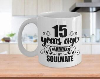 15th Wedding Anniversary Mug - Married Soulmate - White Ceramic Coffee Cup