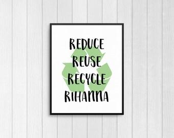 Broad City Reduce Reuse Recycle Rihanna Framed 8x10 Print - Broad City Art, Broad City Poster, Broad City Decor, Broad City Print - Ilana