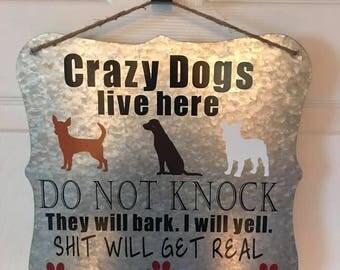 Crazy Dogs Live Here Door Sign