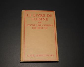 Le livre de cuisine de l'École de cuisine de Boston, Fannie Merritt Farmer, 1944, in French, recipes book, vintage, retro