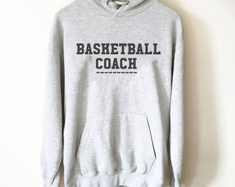 Basketball Coach Hoodie- Basketball Gifts, Basketball Team Gift, Basketball Shirts, Basketball Shirt, Basketball Gym, Basketball Coach Shirt