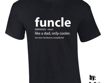 T-Shirt FUNCLE Family Relatives Funny Custom Shirt & Ink Color