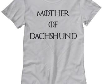 Dachshund Shirt Women - Dachshund Gifts - Dachshund Shirts For Women - Dachshund Mom Shirt - Mother Of Dachshund - Mother Of Dragons