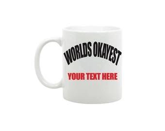 WORLDS OKAYEST gift mug