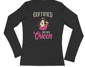 Certified Drama Queen Ladies' Long Sleeve T-Shirt