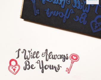 Hand Carved I Will Always Be Yours Rubber Stamp