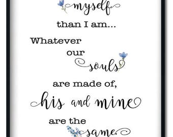 He's more myself than I am - Emily Bronte quote - typography digital download