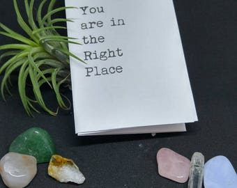 You are in the Right Place (Physical copy)