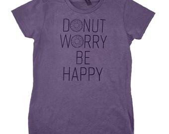 Donut Worry Be Happy tee, women's shirt, soft shirt, graphic tee