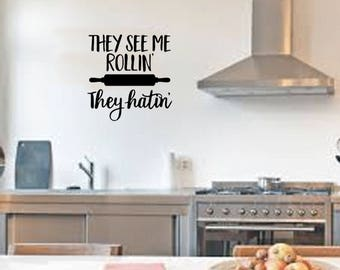 They see me rollin' they hatin'-Kitchen wall decal, wall sticker, wall art